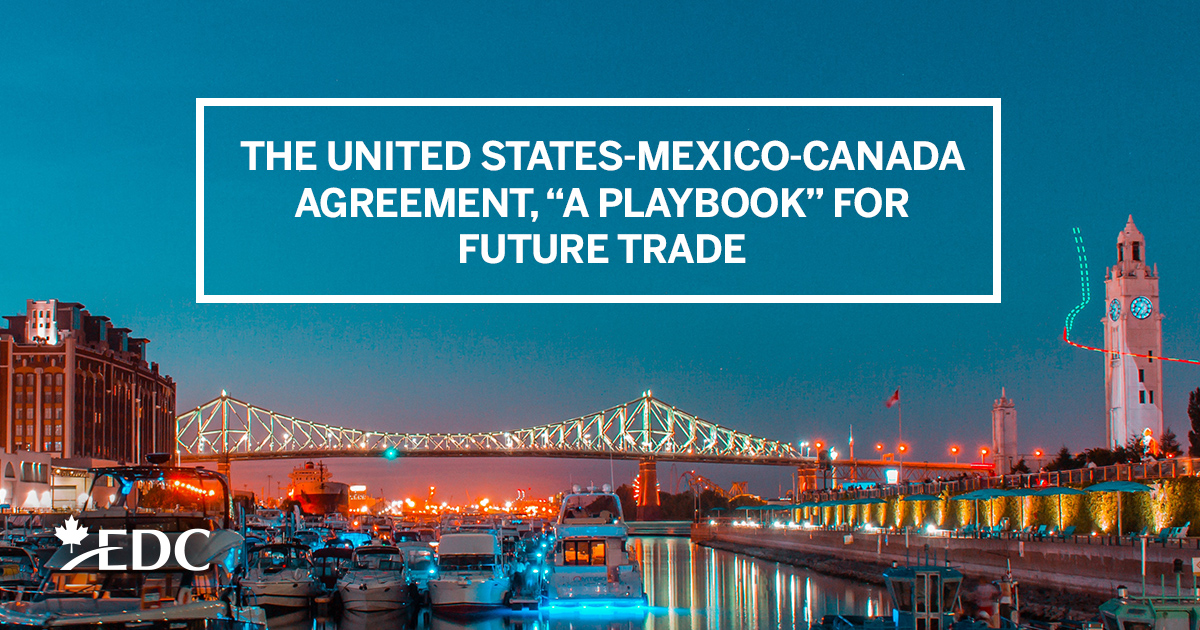 Usmca Stability For The Future Of North American Trade Edc